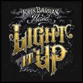 KRIS BARRAS BAND New Vidéo  » What You Get » (Light It Up)