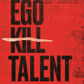 NEWS – EGO KILL TALENT